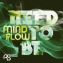 Mindflow - Need To Be (Afghan Headspin Remix)