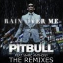 Pitbull feat. Marc Anthony - Rain Over Me (Oliver Twizt Remix)