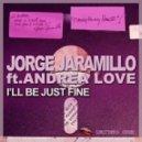 Jorge Jaramillo, Andrea Love  - I'll Be Just Fine (Francesco Parla, Moffous, Soundmodul Remix)