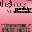 The 8th Note & Junkie Heads - It\'s All About House Music (Original Mix)