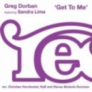 Greg Dorban feat. Sandra Lima - Get To Me (Original)