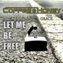 Coffee & Honey Feat. Grace - Let Me Be Free (Dani B & Stefano Fay Remix)