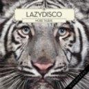Lazydisco - More Tigers [Mirror People Remix]