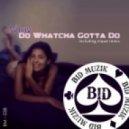 N\'Joy - Do Whatcha Gotta Do (Original Mix)