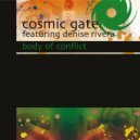 Cosmic Gate - Body Of Conflict ( Club Mix)