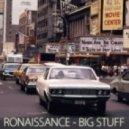 Ronaissance - Big Stuff (Original Mix)