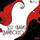 DJ Karas - Bamboleo (Original Mix)