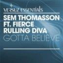 Sem Thomasson feat Fierce & Ruling Diva - Gotta Believe  [Delicious Remix]