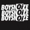 Boys Noize, Wolfgang Gartner, Elite Force - TechnoNoizeGang