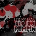 Lucky Man Project - Pumpin\' (Andeeno Damassy Remix)