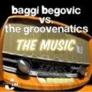 Baggi Begovic, Groovenatics - The Music (Belocca & Soneec Mix) - The Music (Belocca & Soneec Mix)