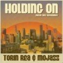 Torin Rea & Mojazz - Holding On (Disco To The Future Mix)