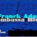 Franck Adam  - Mombassa Blues (4 Da People Suspect Vocal Edit)