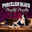 Porcelain Black - Naughty Naughty (DJ Kue Extended Mix)