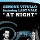 Simone Vitullo Ft. Lady Vale - At Night (Original Mix)