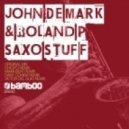 John De Mark & Roland P - Saxo Stuff (Victor Del Guio Remix)
