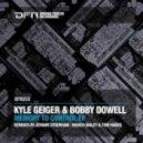 Bobby Dowell & Kyle Geiger - Cntrl (Original Mix)