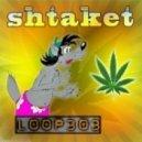 Loop 303 - Shtaket