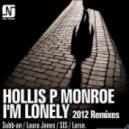 Hollis P Monroe - I'm Lonely (Subban Remix)