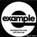 Example -  Changed The Way You Kiss Me (Chuckie Extended Mix)