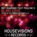 Ray Guarano Feat Pauline K - Blind Love (Original Mix)