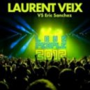 Laurent Veix & Eric Sanchez - Love People 2012 (Club Mix)