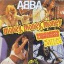 Abba - Money, Money, Money (Bassanova & Moradzo Bootleg)