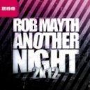 Rob Mayth - Another Night 2k12 (Radio Edit)