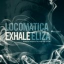 Locomatica - Exhale (Original Mix)