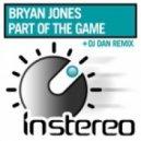 Bryan Jones - Part Of The Game (Original Mix)