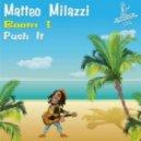 Matteo Milazzi - Push it (Original Mix)