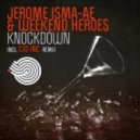 Jerome Isma-Ae & Weekend Heroes - Knockdown (Cid Inc. Remix)