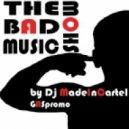 Dj MadeInCartel - The Bad Music Show - Guest mix by Dj iLya Frapp