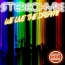 Stereohype - We Live The Dream (Original Mix)