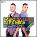 Fabio Da Lera ft. Alex Mica -  Mi corazon (Andeeno Damassy Remix)