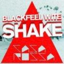 Blackfeel Wite - Shake (Keep Dancin') (Original Mix)