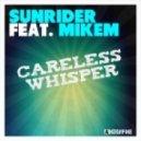 Sunrider feat. Mikem - Careless Whisper (Sunrider Mix)