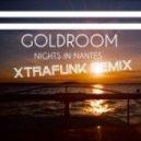 Goldroom - Nights in Nantes (Xtrafunk Remix)