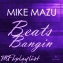 Mike Mazu - Beats Bangin (Original Mix)
