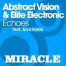 Abstract Vision & Elite Electronic ft Eva Kade - Miracle ( Remix)