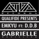 Qualifide Presents Emkyu Feat D.D.B - Gabrielle Revisited (Guy Robin & DJ Leo Remix)