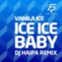 Vanilla Ice - Ice Ice Baby (Dj Haipa Remix)