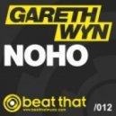 Gareth Wyn - NOHO (Original Mix)