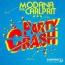 Modana & Carlprit  - Party Crash (Sasha Dith Remix)