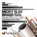 Micky Slim  - Brass Rail (Millions Like Us Remix)