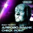 Bad Tango - Arecibo Spank