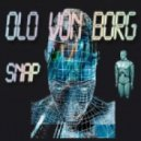 Olo Von Borg - Snap (Original Mix)