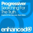 Progressiver - Searching For The Truth (Den Rize pres. Rizen Remix)
