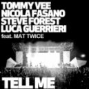 Tommy Vee, Nicola Fasano, Steve Forest, Luca Guerrieri Ft. Mat Twice - Tell Me (Josh Feedblack Remix)