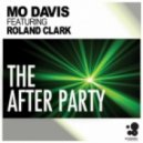 Mo Davis - After Party (Aint & Fish Remix) feat. Roland Clark (Aint & Fish Remix)